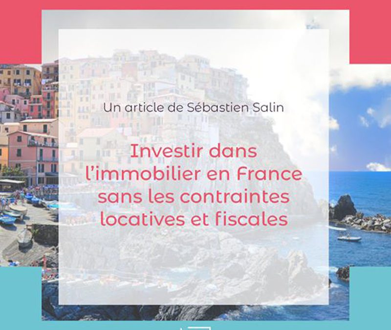 Article Trait d'Union Hong Kong: Investir dans l'immobilier en France sans les contraintes locatives et fiscales