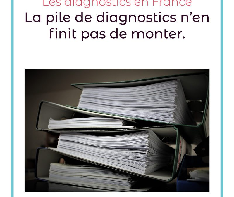 La pile de diagnostics n'en finit pas de monter